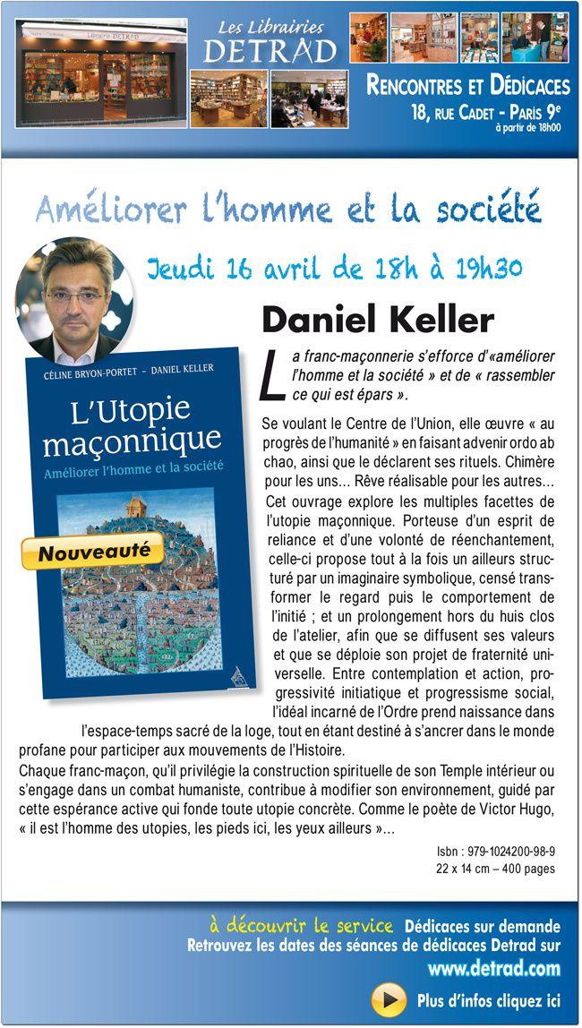 GODF : Daniel Keller dédicace &quot&#x3B;L'Utopie Maçonnique&quot&#x3B; chez Detrad le 16 avril 2015 à 18 heures.