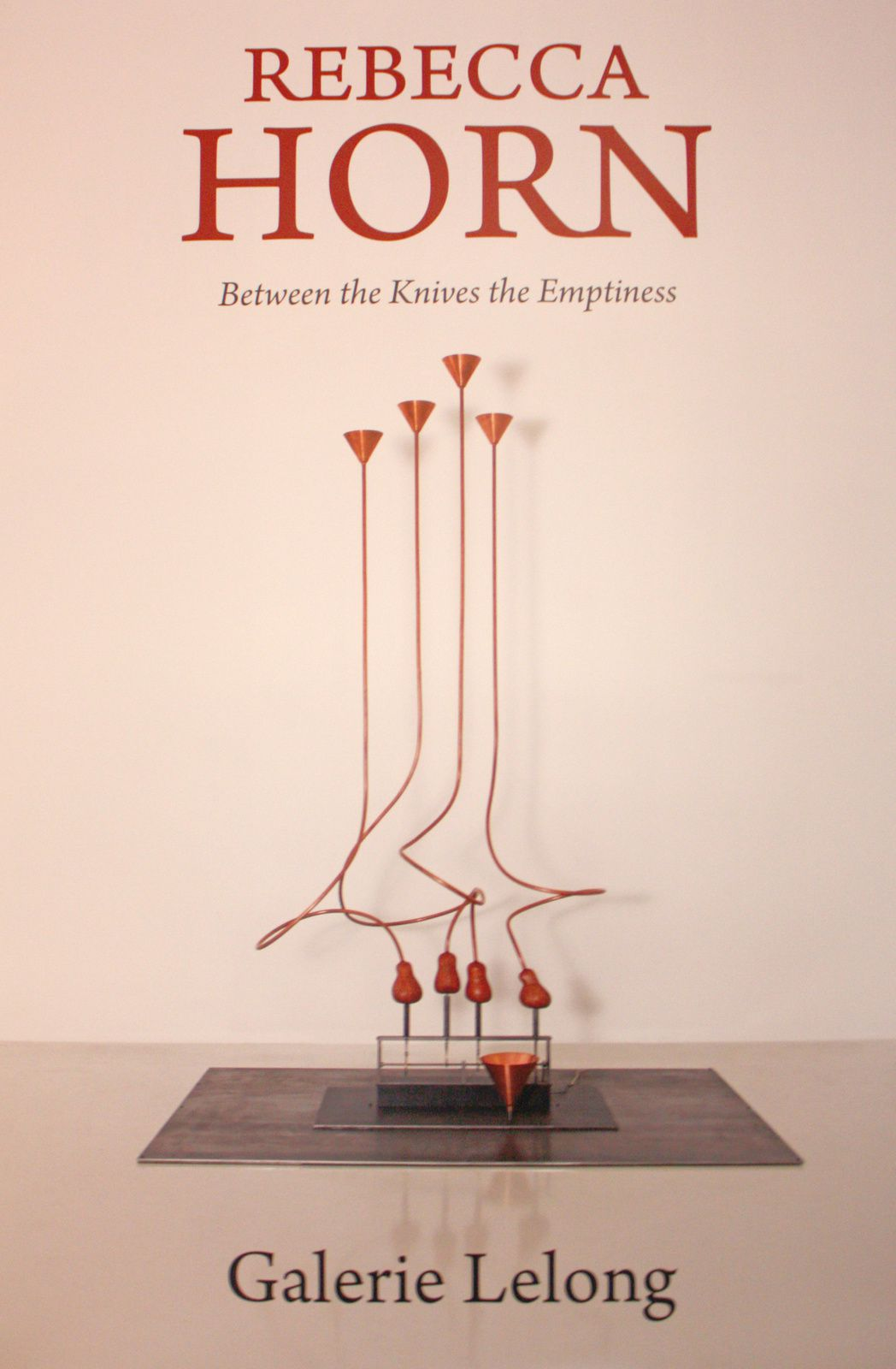 Expo Solo Show: Rebecca HORN &quot&#x3B;Between the Knives the Emptiness &quot&#x3B;