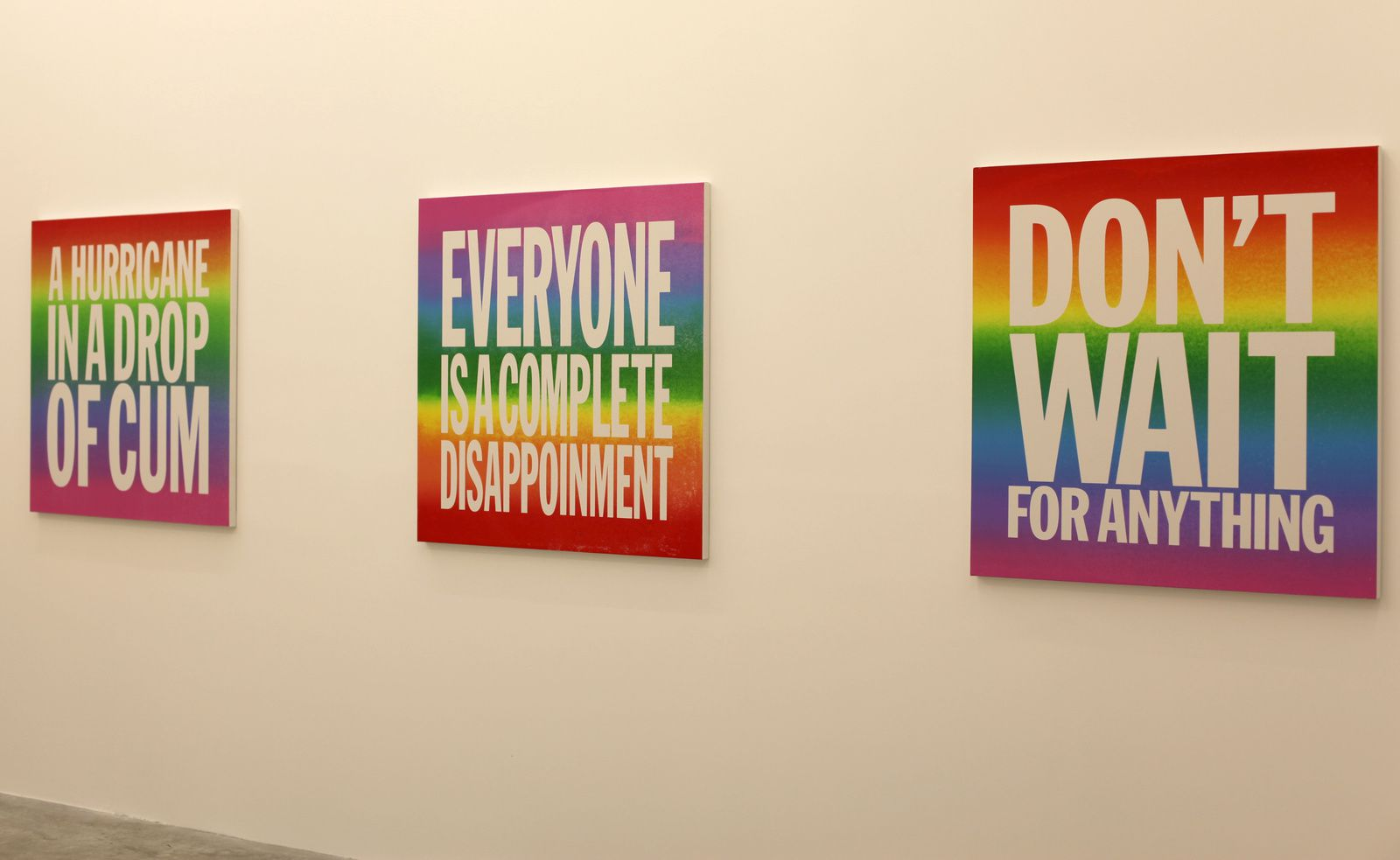 """Hurricane in a drop of cum"" ""Everyone is a complete disappoinment"" ""Don't wait for anything"",  2015 de John Giorno - Courtesy Almine Rech Gallery © Photo Éric Simon"