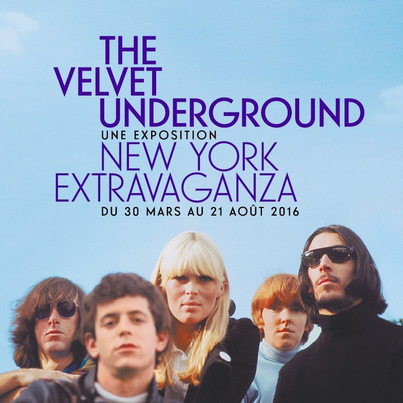 THE VELVET UNDERGROUND  &quot&#x3B;Une exposition  NEW YORK EXTRAVAGANZA&quot&#x3B;