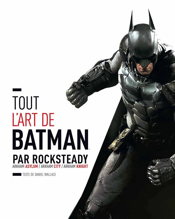 Tout l'art de Batman par Rocksteady