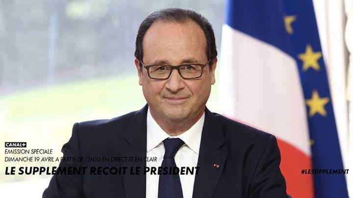 François Hollande sera l'invité du Supplément le dimanche 19 Avril sur Canal+