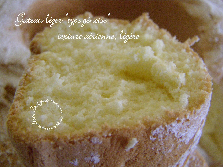 Gateau léger *type génoise* Texture aérienne, légère Jaclyne cuisine et gourmandise