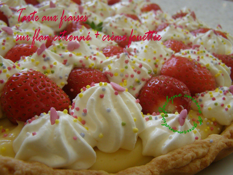 Tarte aux fraises, sur flan citronné, décorée de crème fouettée Jaclyne cuisine et gourmandise
