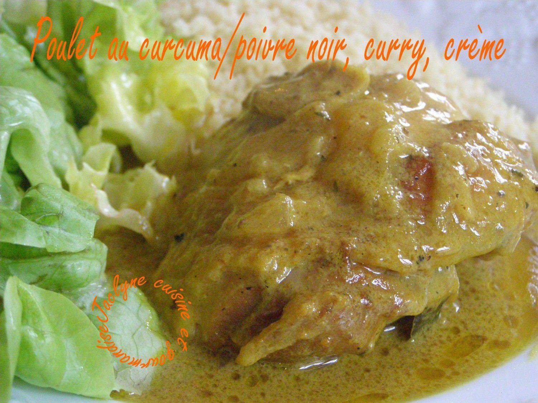 Poulet au curcuma poivre/noir, curry, crème *Recette savoureuse à souhaits* Jaclyne www.cuisineetgourmandise.fr