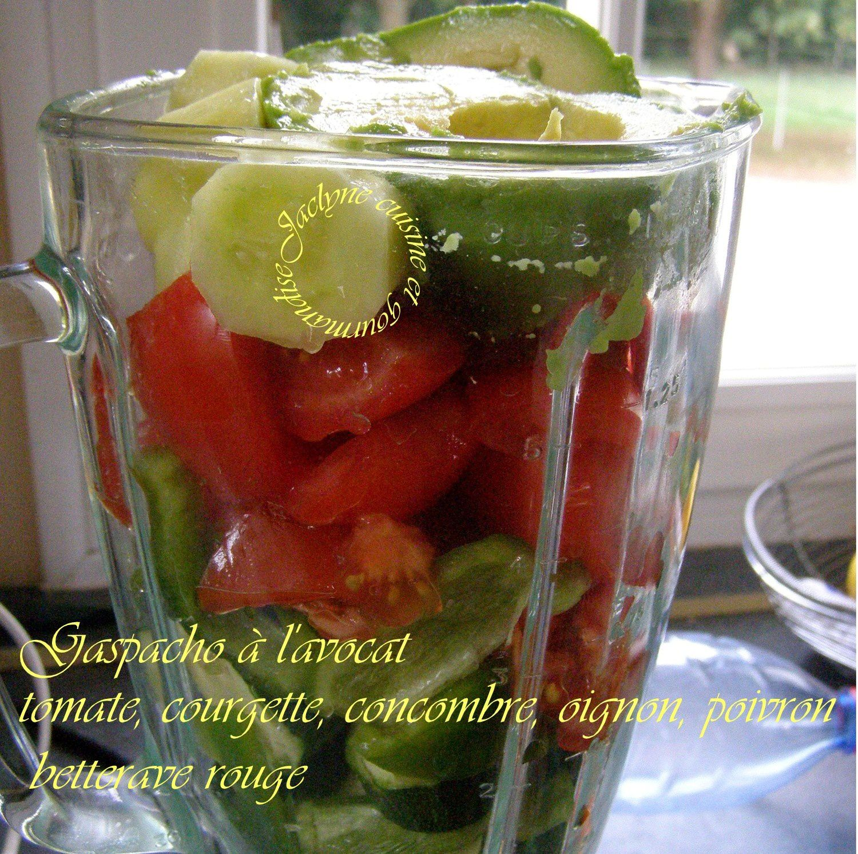Gaspacho à l'avocat, tomate, oignon, courgette, poivron, concombre, betterave *Entrée ou mises en bouche* Jaclyne www.cuisineetgoourmandise.fr