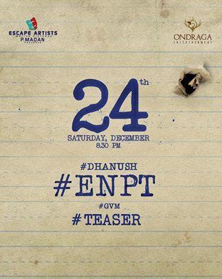 DHANUSH'S &quot&#x3B;ENPT&quot&#x3B; - TEASER LE 24 DÉCEMBRE !