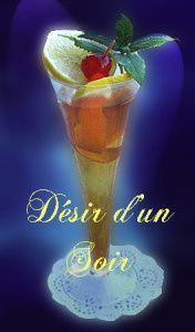 COCKTAIL &quot&#x3B; DESIR D'UN SOIR &quot&#x3B;