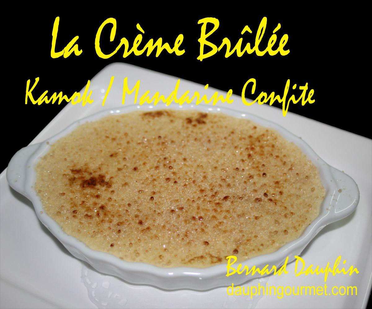 LA CREME BRULEE AU KAMOK ET MANDARINE CONFITE