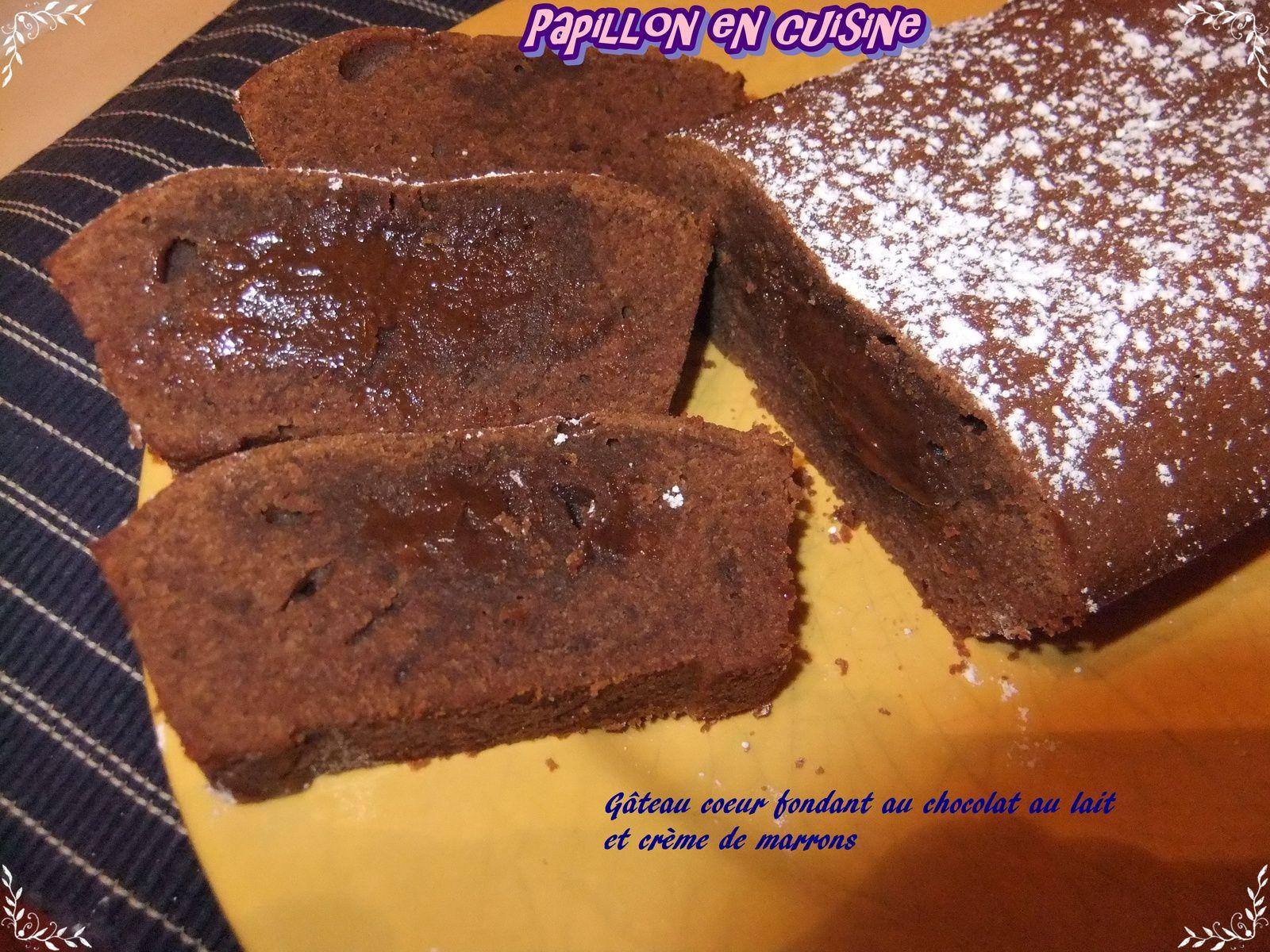 Recette g teau coeur fondant au chocolat au lait et la cr me de marrons papillon en cuisine - Recette gateau chocolat creme de marron ...