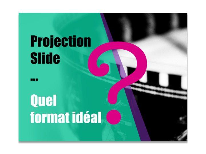 Quel format de diapositive ?