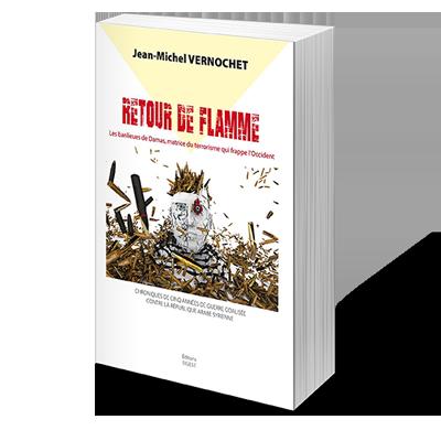 Guerre de Syrie : pour Jean-Michel Vernochet, le « retour de flamme » était prévisible