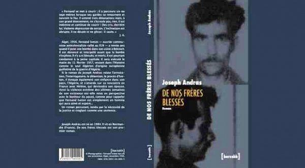 De nos frères blessés, de Joseph Andras. Editions Barzakh (600 dinars) et Actes Sud, (17 €)