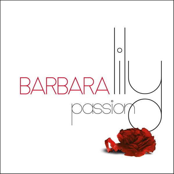 #Decouverte : #Barbara album studio inédit Lily Passion ! Détails !