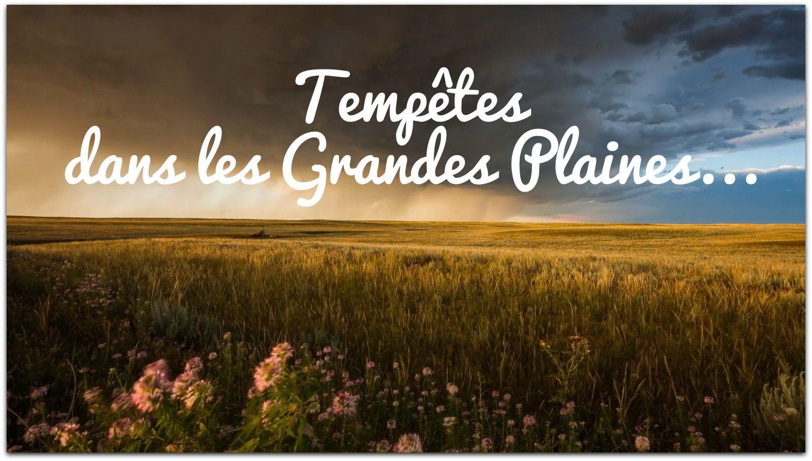 Tempêtes dans les grandes plaines...