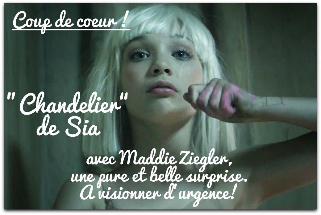 "Coup de coeur: ""Chandelier""- Sia / Maddie Ziegler"