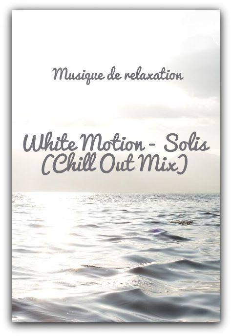 Musique de relaxation: White Motion - Solis