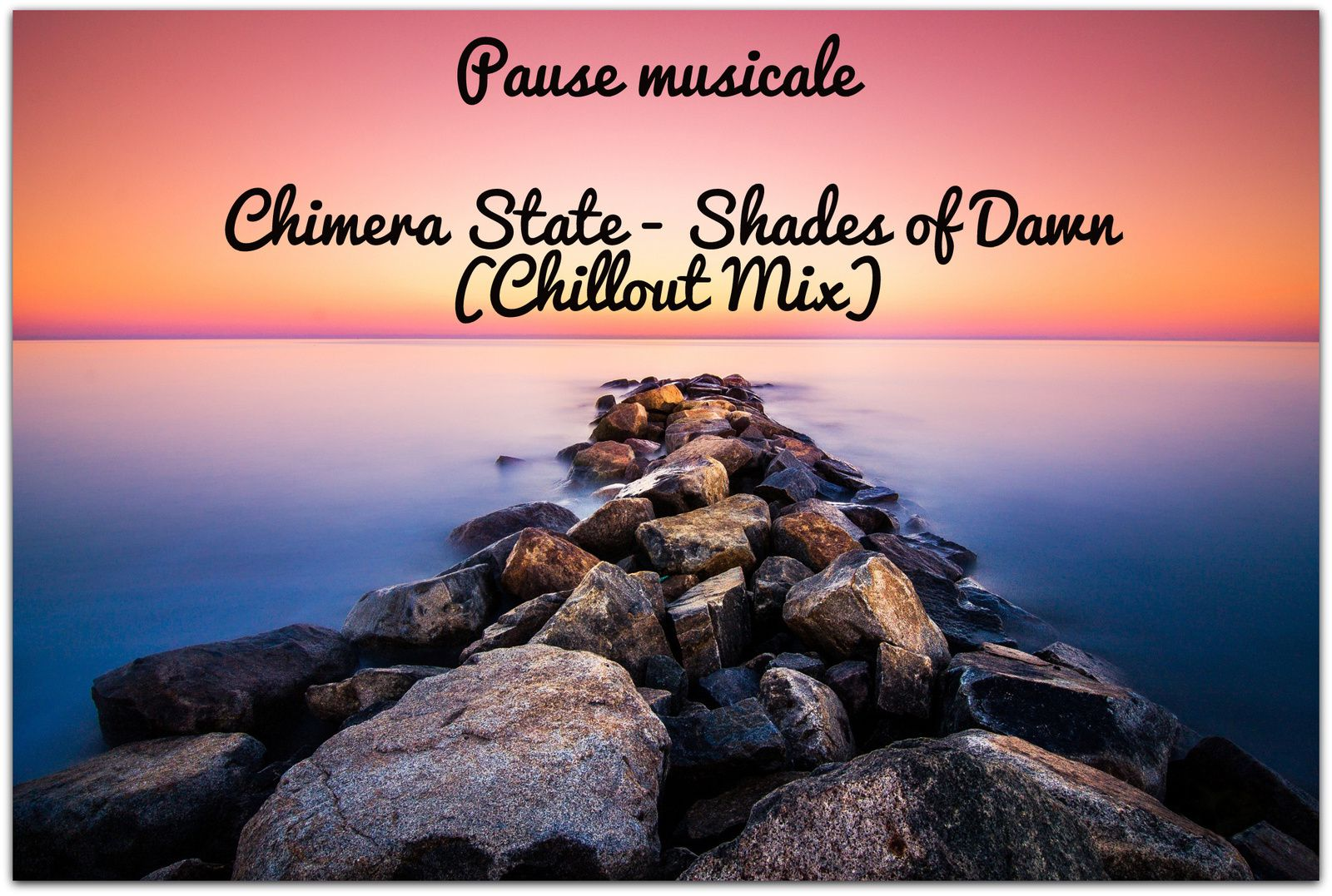 Pause musicale: Chimera State - Shades of Dawn