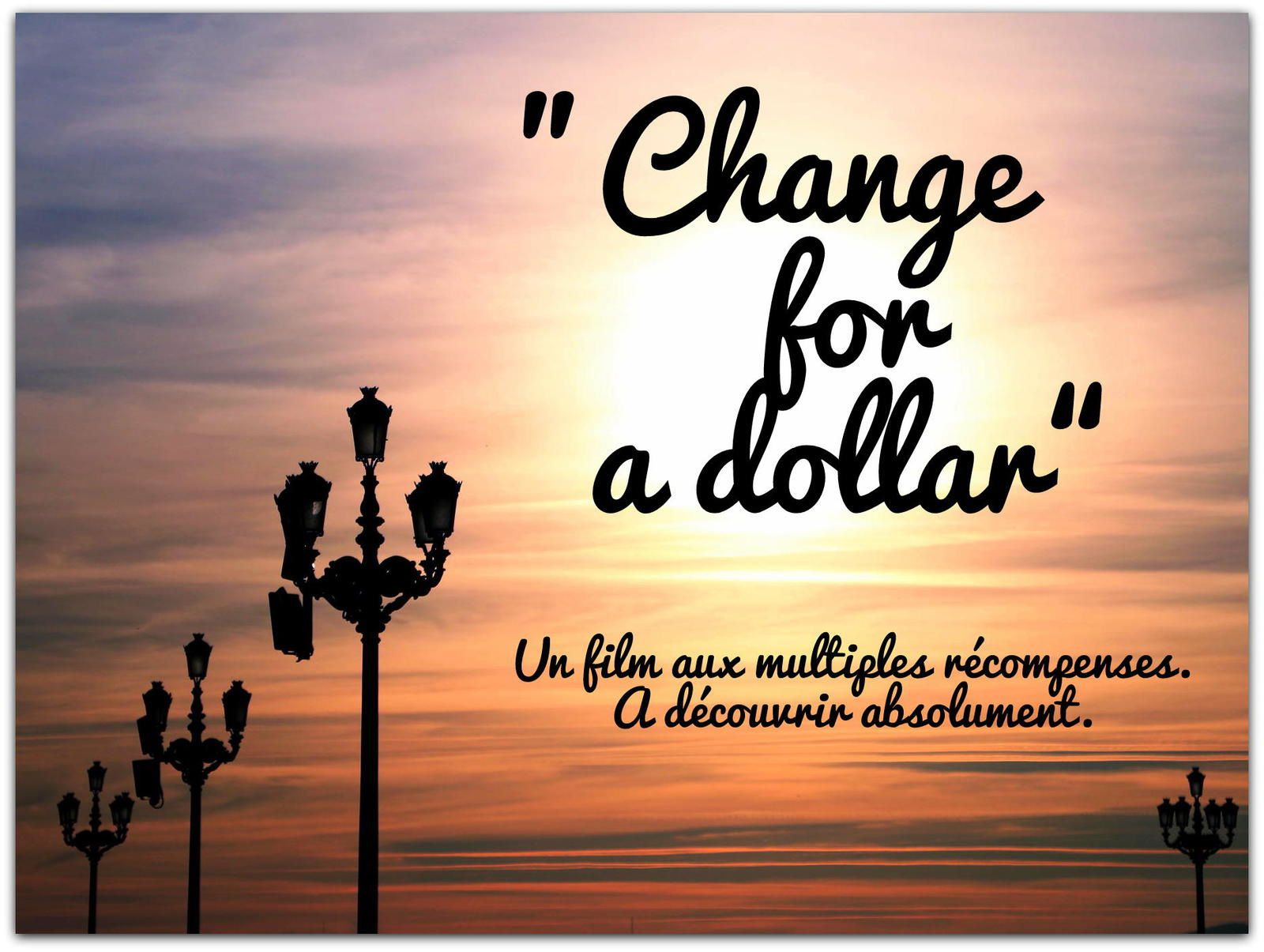 Coup de coeur: &quot&#x3B;Change for a dollar&quot&#x3B;