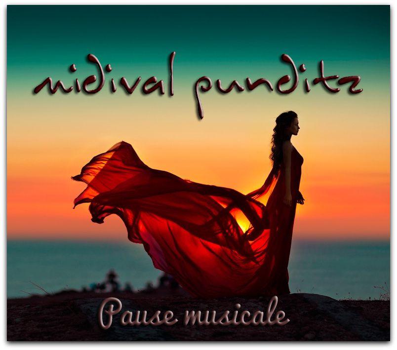 Pause musicale: MIDIval PunditZ - Night