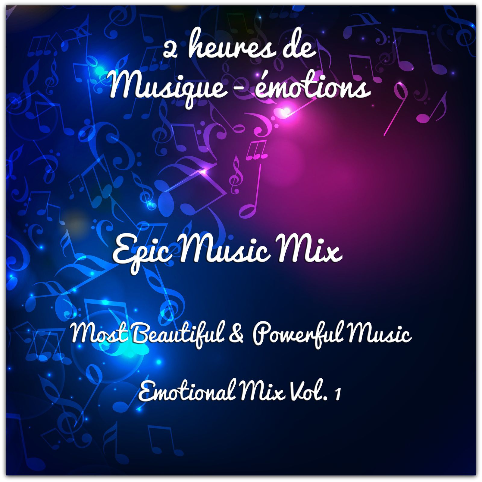 Epic Music: Emotional Mix Vol. 1