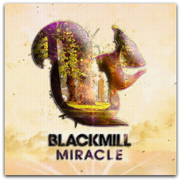 Musique: Blackmill - Miracle