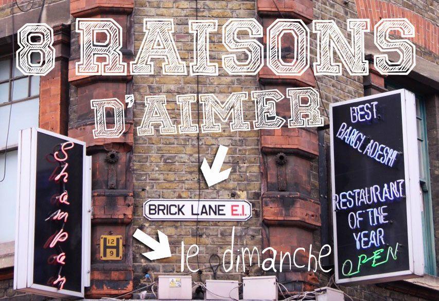 8 raisons d'aimer Brick Lane le dimanche