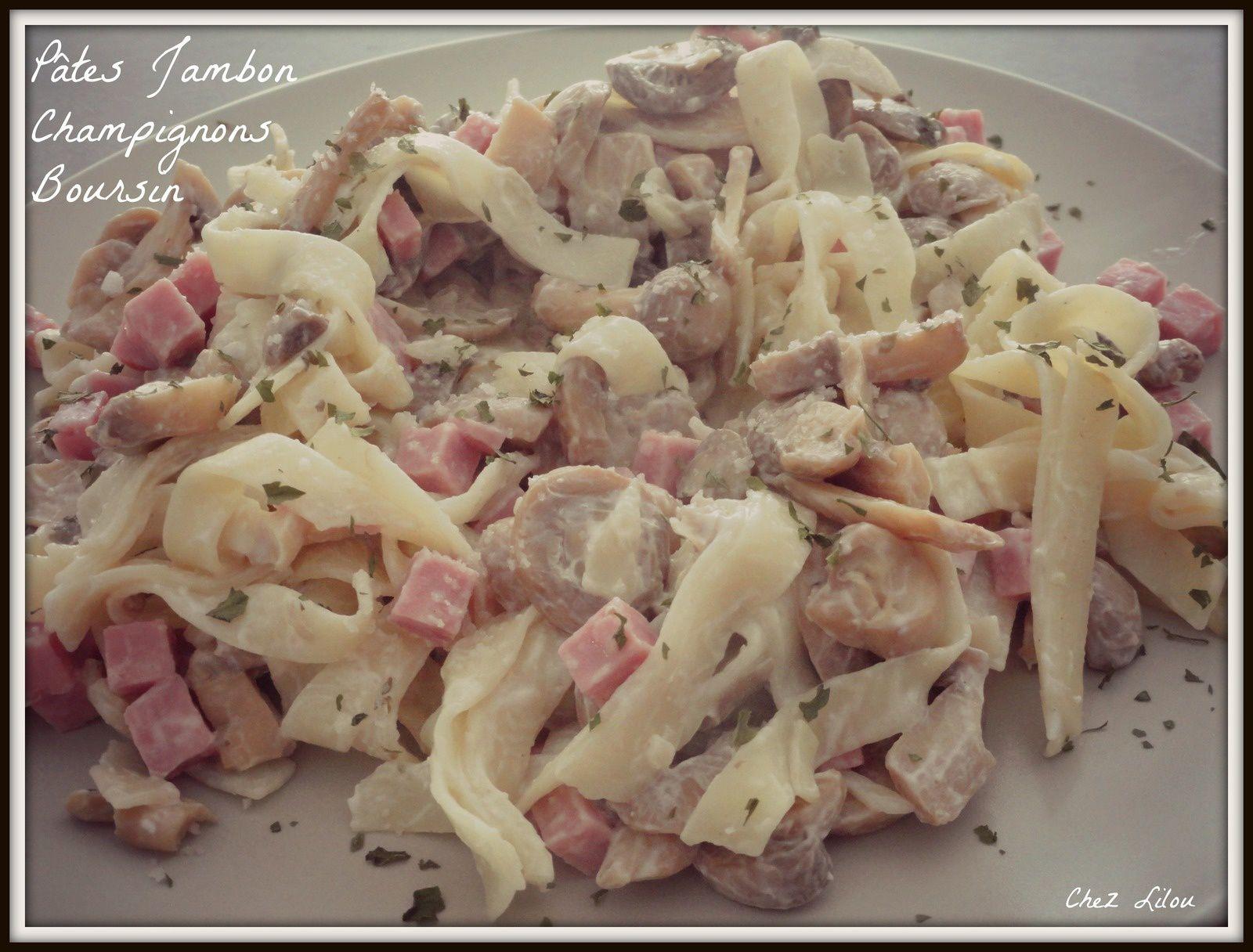Pâtes Jambon Champignons Boursin