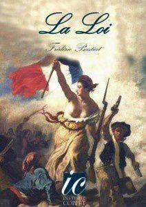 &quot&#x3B;La Loi&quot&#x3B; de Frédéric Bastiat