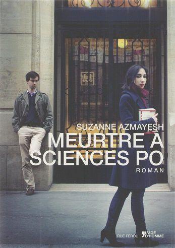 &quot&#x3B;Meurtre à Sciences Po&quot&#x3B; de Suzanne Azmayesh