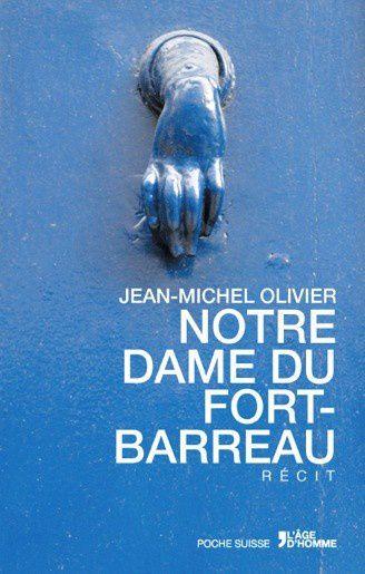 &quot&#x3B;Notre Dame du Fort-Barreau&quot&#x3B; de Jean-Michel Olivier