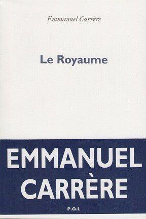 &quot&#x3B;Le Royaume&quot&#x3B; d'Emmanuel Carrère