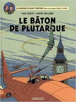 &quot&#x3B;Le Bâton de Plutarque&quot&#x3B; d'Yves Sente et André Juillard