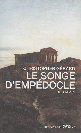 &quot&#x3B;Le songe d'Empédocle&quot&#x3B; de Christopher Gérard