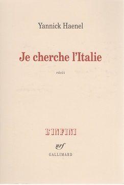 """Je cherche l'Italie"" de Yannick Haenel"