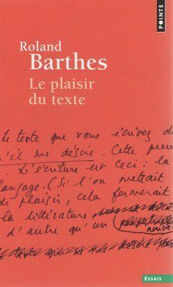 &quot&#x3B;Le plaisir du texte&quot&#x3B; de Roland Barthes