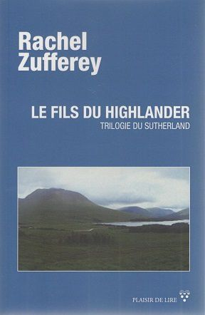 &quot&#x3B;Le fils du Highlander&quot&#x3B; de Rachel Zufferey