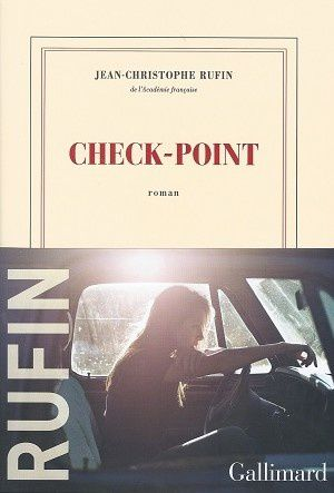 &quot&#x3B;Check-point&quot&#x3B; de Jean-Christophe Rufin