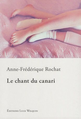 Le chant du canari, d'Anne-Frédérique Rochat