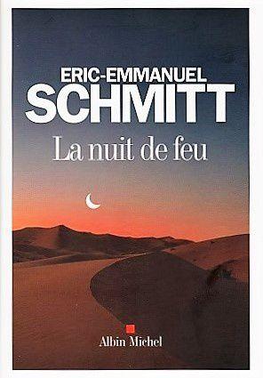 La nuit de feu, d'Eric-Emmanuel Schmitt
