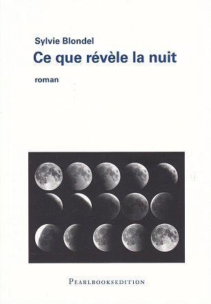 Ce que révèle la nuit, de Sylvie Blondel