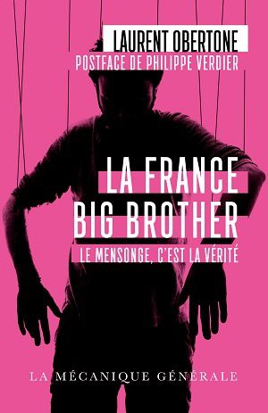 &quot&#x3B;La France Big Brother&quot&#x3B; de Laurent Obertone