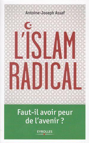L'islam radical, d'Antoine-Joseph Assaf