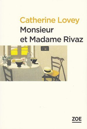 Monsieur et Madame Rivaz, de Catherine Lovey