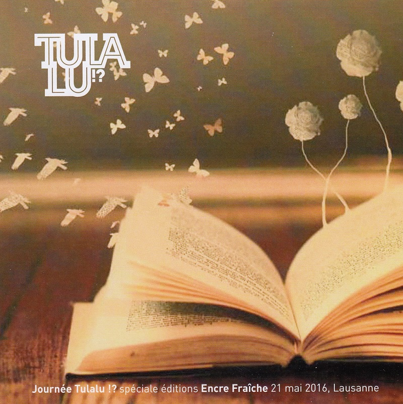 Journée Tulalu!? spéciale éditions Encre Fraîche