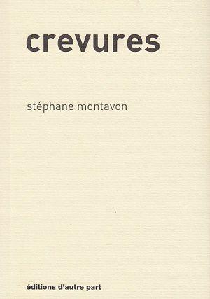 Crevures, de Stéphane Montavon