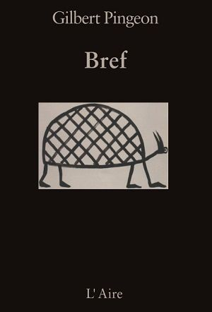 Bref, de Gilbert Pingeon