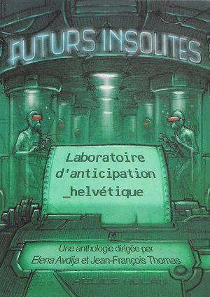 Futurs insolites, sous la direction d'Elena Avdija et de Jean-François Thomas