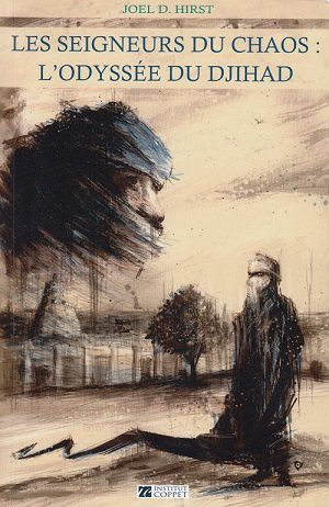 Les seigneurs du chaos: l'odyssée du djihad, de Joel D. Hirst