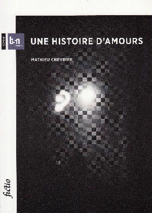 Une histoire d'amours, de Mathieu Chevrier